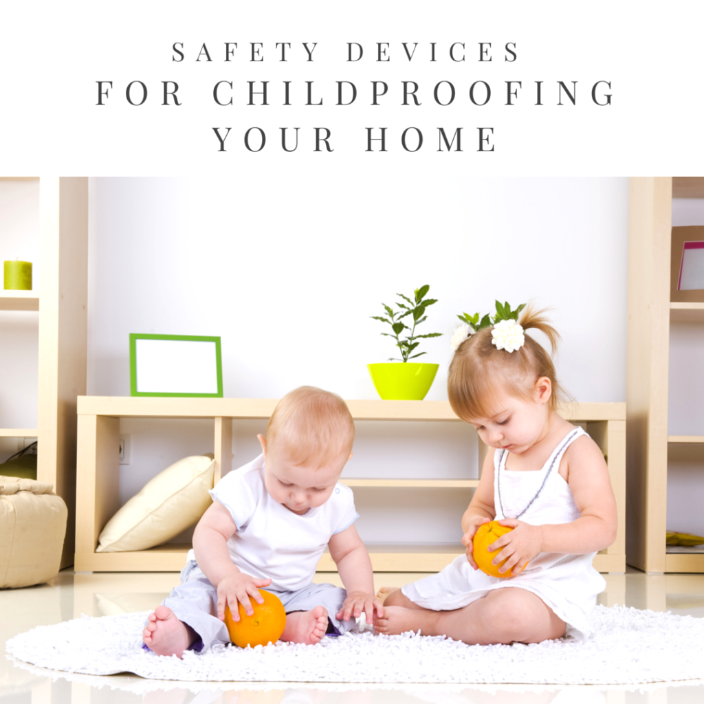 Safety devices for childproofing your home